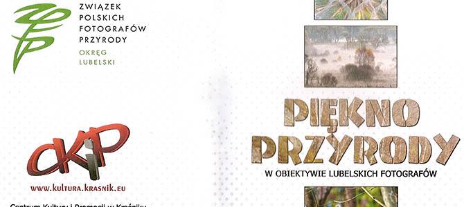 Piękno przyrody Lubelszczyzny -wystawa w Kraśniku